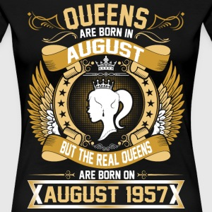 The Real Queens Are Born On August 1957 T-Shirts - Women's Premium T-Shirt