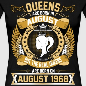 The Real Queens Are Born On August 1968 T-Shirts - Women's Premium T-Shirt