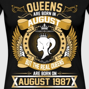 The Real Queens Are Born On August 1987 T-Shirts - Women's Premium T-Shirt