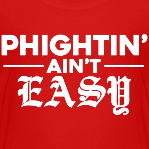 Phightin' Ain't Easy
