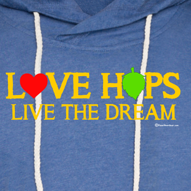 Love Hops Live The Dream Unisex Lightweight Terry Hoodie