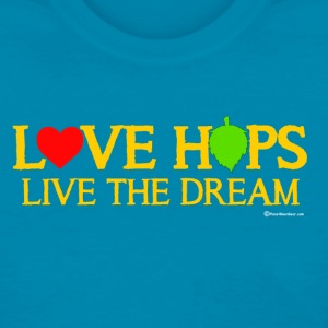 Love Hops Live The Dream Women's T-Shirt - Women's T-Shirt