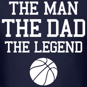 Legendary Basketball Dad T-Shirts - Men's T-Shirt