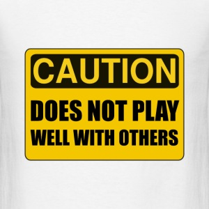 Does Not Play Well With Others - Men's T-Shirt