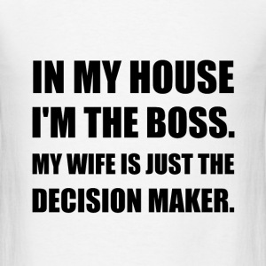 Boss Wife Decision Maker - Men's T-Shirt