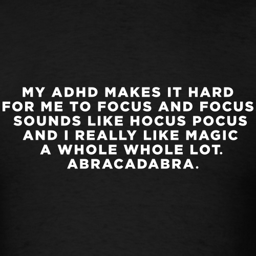 Funny ADHD Magic Quote