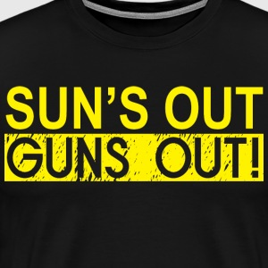 Sun's Out, Guns Out! T-Shirts - Men's Premium T-Shirt