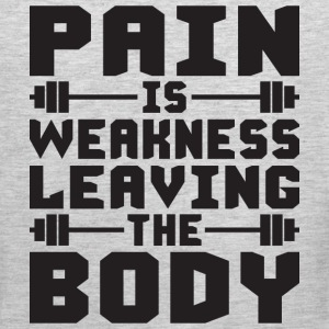 Pain Is Weakness Leaving The Body Sportswear - Men's Premium Tank