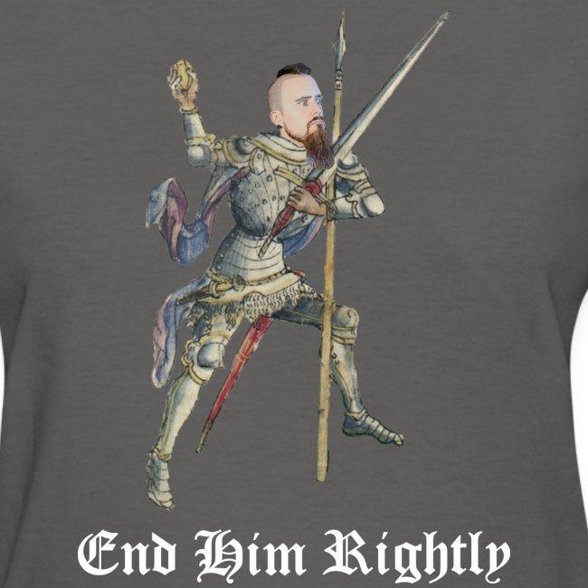End Him Rightly - Women's Cut Shirt
