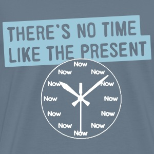 No time like the Present! - Men's Premium T-Shirt