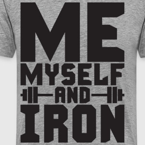 Me, Myself and IRON T-Shirts - Men's Premium T-Shirt