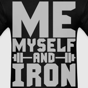 Me, Myself and IRON T-Shirts - Men's T-Shirt