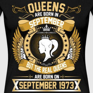 The Real Queens Are Born On September 1973 T-Shirts - Women's Premium T-Shirt