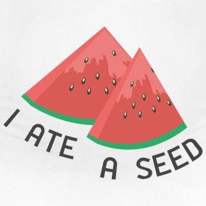 I Ate A Seed - Women's Maternity T-Shirt