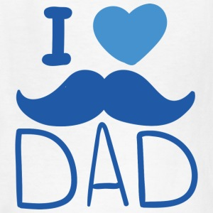 I Love Dad - Kids' T-Shirt