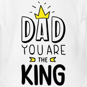Dad You Are The King - Short Sleeve Baby Bodysuit