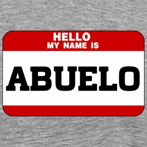 Hello My Name Is Abuelo T-Shirts - Men's Premium T-Shirt