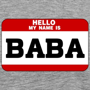 Hello My Name Is Baba T-Shirts - Men's Premium T-Shirt