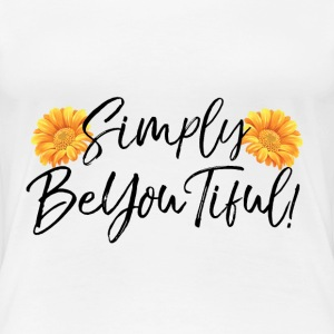 Simply BeYouTiful White Tee - Women's Premium T-Shirt