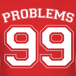 99 Problems jersey shirt - Men's T-Shirt