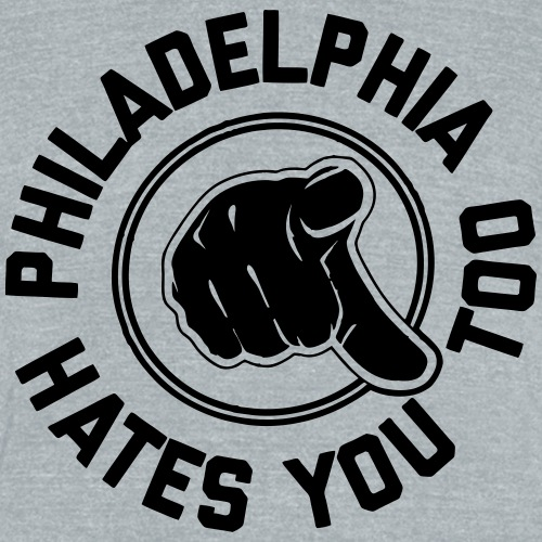 Philly Hates You Too