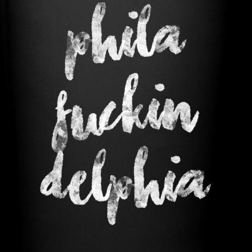 Phila Fuckin Delphia