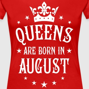 Queens are born in August birthday Crown sexy Tee - Women's Premium T-Shirt