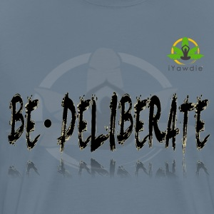 Be Deliberate Men's Premium T-Shirt - Men's Premium T-Shirt