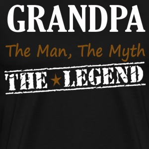 Grandpa The Man The Myth The Legend Shirt  - Men's Premium T-Shirt