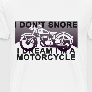 i_dont_snore_im_dream_im_motorcycle_ - Men's Premium T-Shirt