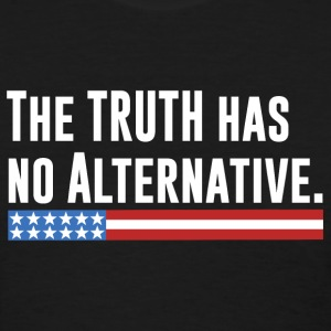 Truth Has No Alternative #MarchForTruth T-Shirts - Women's T-Shirt