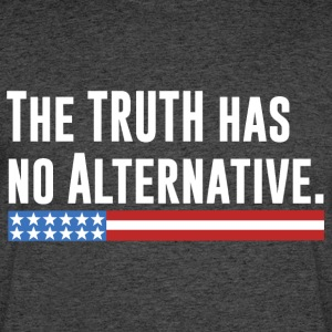 Truth Has No Alternative #MarchForTruth T-Shirts - Men's 50/50 T-Shirt