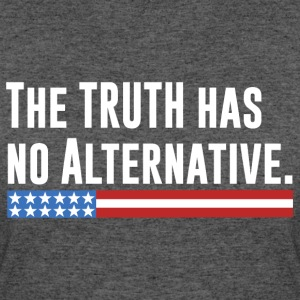 Truth Has No Alternative #MarchForTruth T-Shirts - Women's 50/50 T-Shirt