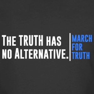 Truth Has No Alternative March For Truth T-Shirts - Men's 50/50 T-Shirt