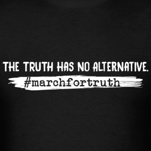 March For Truth No Alternative Quote T-Shirts - Men's T-Shirt