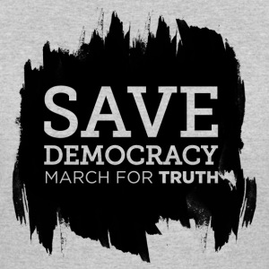 Save Democracy Statement March For Truth  T-Shirts - Women's 50/50 T-Shirt