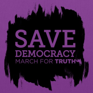 Save Democracy Statement March For Truth  Bags & backpacks - Tote Bag