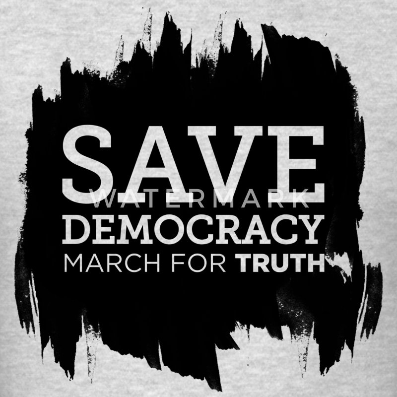 Save Democracy Statement March For Truth  T-Shirts - Men's T-Shirt