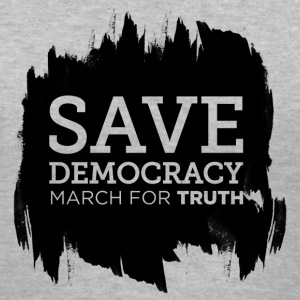 Save Democracy Statement March For Truth  T-Shirts - Women's V-Neck T-Shirt