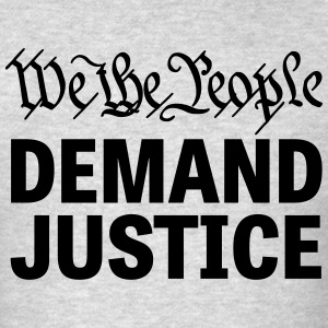 We The People Demand Justice T-Shirts - Men's T-Shirt