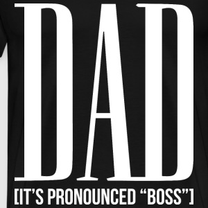 Dad, It's pronounced BOSS. - Men's Premium T-Shirt