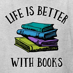 Life's Better With Books Kids' Shirts - Kids' T-Shirt