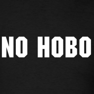 Design ~ No Hobo Standard Weight Men's T- Shirt