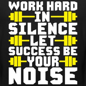 Work Hard In Silence, Let Success Be Your Noise Sportswear - Men's Premium Tank