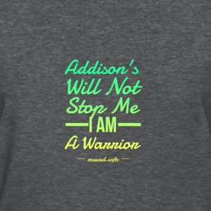 Addisons Diseae Will Not Stop Me - Women's T-Shirt