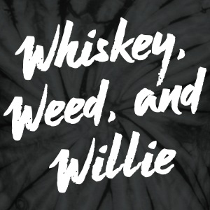 Whiskey, Weed & Willie - Unisex Tie Dye T-Shirt