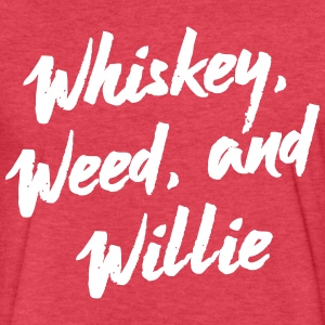 Whiskey, Weed & Willie - Fitted Cotton/Poly T-Shirt by Next Level