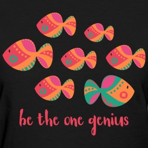 Be The One Genius T-Shirts - Women's T-Shirt