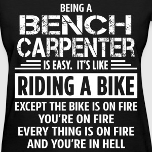 Bench Carpenter - Women's T-Shirt