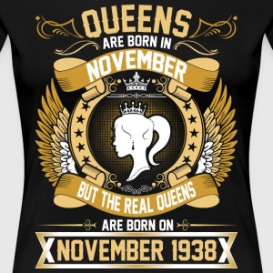 The Real Queens Are Born On November 1938 T-Shirts - Women's Premium T-Shirt